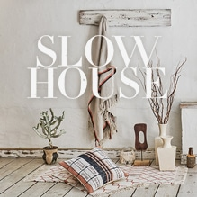 SLOW HOUSE